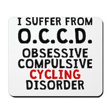 Obsessive Compulsive Cycling Disorder Mousepad