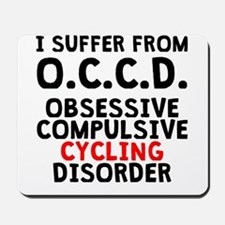Obsessive Compulsive Cycling Disorder Mousepad