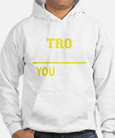 Funny Tro Hoodie