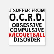 Obsessive Compulsive Racquetball Disorder Sticker
