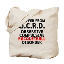 Obsessive Compulsive Racquetball Disorder Tote Bag