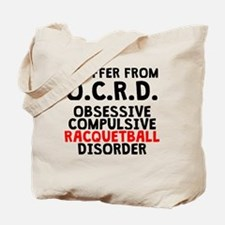 Obsessive Compulsive Racquetball Disorder Tote Bag