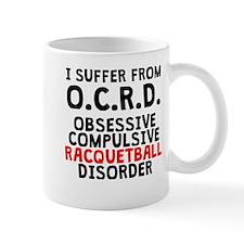 Obsessive Compulsive Racquetball Disorder Mugs