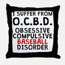 Obsessive Compulsive Baseball Disorder Throw Pillo