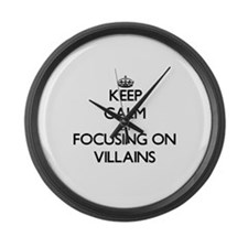 Keep Calm by focusing on Villains Large Wall Clock