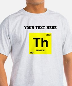 Custom Thorium T-Shirt