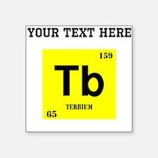 Custom Terbium Sticker