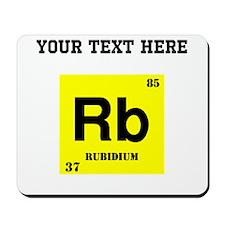 Custom Rubidium Mousepad