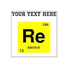 Custom Rhenium Sticker