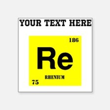 Custom Rhenium Sticker