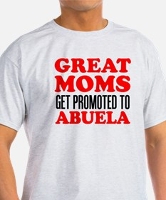 Great Moms Promoted Abuela T-Shirt