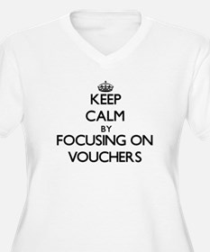 Keep Calm by focusing on Voucher Plus Size T-Shirt