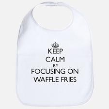 Keep Calm by focusing on Waffle Fries Bib