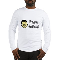 Bring on the Pussy Humor Retro Long Sleeve T-Shirt