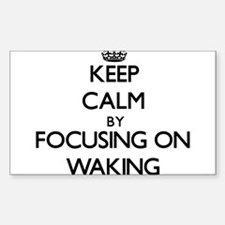 Keep Calm by focusing on Waking Decal