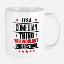 Its A Comedian Thing Mugs