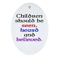 Seen, heard & believed Oval Ornament