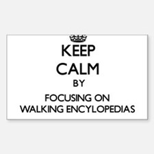 Keep Calm by focusing on WALKING ENCYLOPED Decal