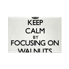Keep Calm by focusing on Walnuts Magnets