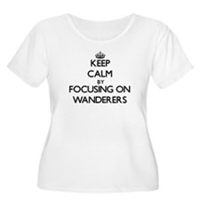 Keep Calm by focusing on Wandere Plus Size T-Shirt