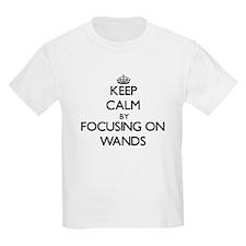 Keep Calm by focusing on Wands T-Shirt