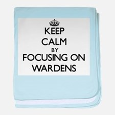 Keep Calm by focusing on Wardens baby blanket