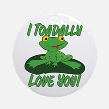I Toadally Love You Ornament (Round)