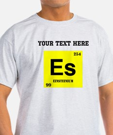 Custom Einsteinium T-Shirt
