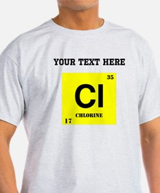 Custom Chlorine T-Shirt