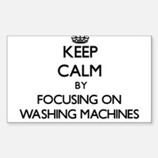 Keep Calm by focusing on Washing Machines Decal