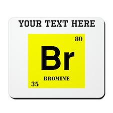 Custom Bromine Mousepad