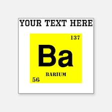 Custom Barium Sticker