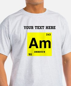 Custom Americium T-Shirt