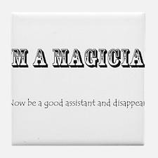 I'm a magician Tile Coaster
