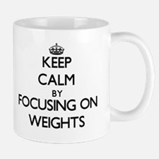 Keep Calm by focusing on Weights Mugs