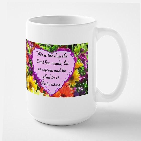 PSALM 118:24 Large Mug