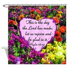 PSALM 118:24 Shower Curtain