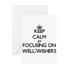 Keep Calm by focusing on Well-Wishe Greeting Cards