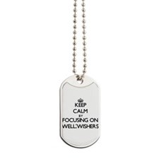 Keep Calm by focusing on Well-Wishers Dog Tags