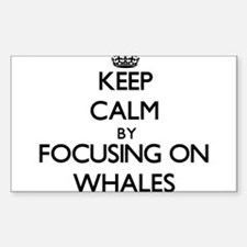 Keep Calm by focusing on Whales Decal