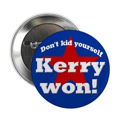Don't Kid Yourself Kerry Won Button