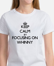 Keep Calm by focusing on Whinny T-Shirt