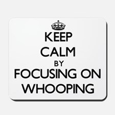 Keep Calm by focusing on Whooping Mousepad