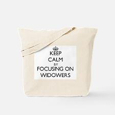 Keep Calm by focusing on Widowers Tote Bag