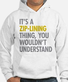 Its A Zip-Lining Thing Hoodie