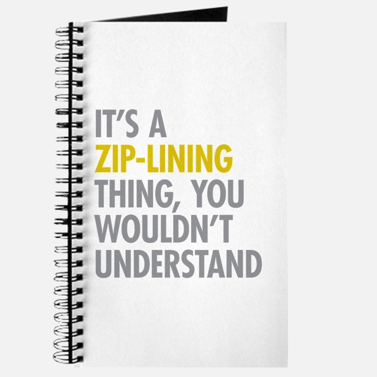 Its A Zip-Lining Thing Journal
