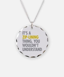 Its A Zip-Lining Thing Necklace
