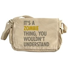 Its A Zombie Thing Messenger Bag