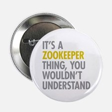 """Its A Zookeeper Thing 2.25"""" Button (10 pack)"""