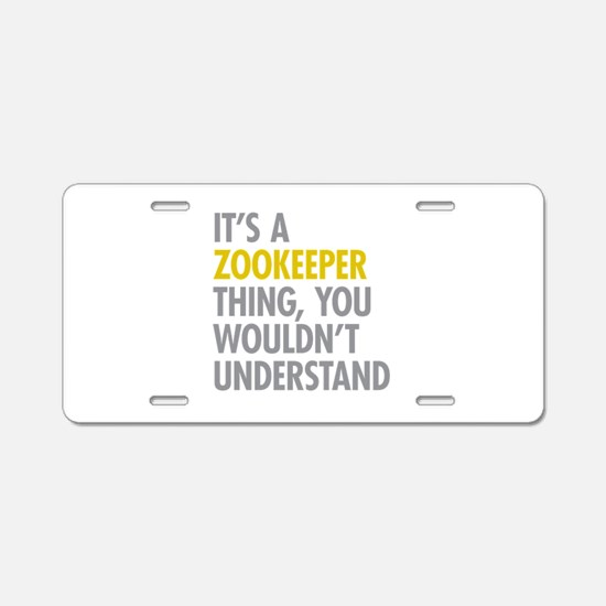 Its A Zookeeper Thing Aluminum License Plate